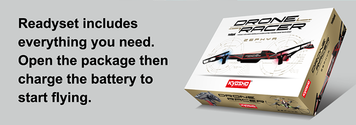 Readyset includes everything you need. Open the package then charge the battery to start flying.